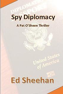 Spy Diplomacy: A Pat O'Sheen Thriller