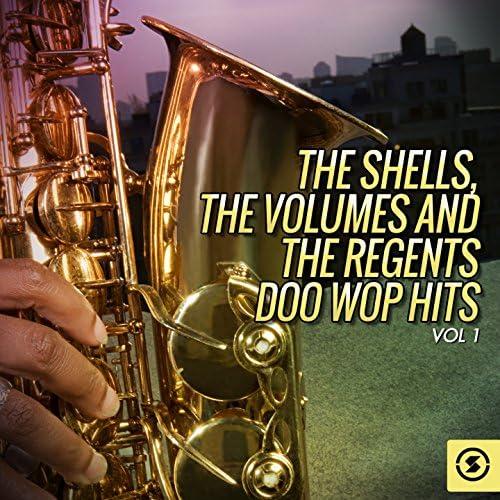 The Regents, Volumes & The Shells