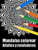 Mandalas colorear adultos y rotuladores: 50 mandalas rotuladores para meditar libro de colorear para adultos y personas mayores- blanco y negro - ... para cumpleaños, Navidad, acción de gracias