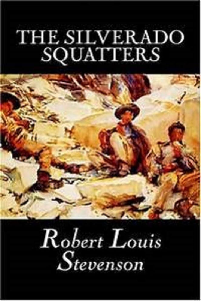 熱心ばかげた被るSILVERADO SQUATTERS (English Edition)