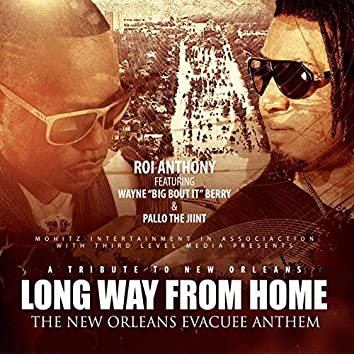 Long Way from Home (The New Orleans Evacuee Anthem) [feat. Wayne Bout It Berry & Pallo da Jiint]