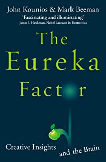 The Eureka Factor: Creative Insights and the Brain