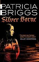 Silver Borne: Mercy Thompson: Book 5 (English Edition)