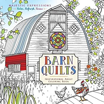 Barn Quilts  Inspirational Adult Coloring Book  Majestic Expressions  – Coloring Book for Adults Makes the Perfect Holiday or Birthday Gift for Adults