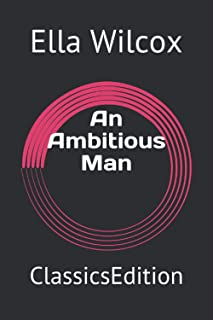 An Ambitious Man: ClassicsEdition