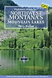 Flyfisher s Guide to Northwest Montana s Mountain Lakes