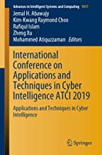 International Conference on Applications and Techniques in Cyber Intelligence ATCI 2019 (Advances in Intelligent Systems a...