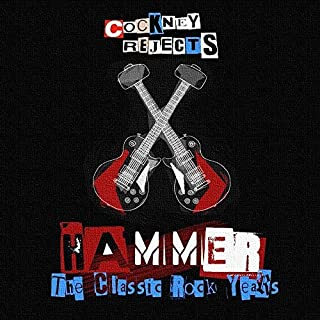 HAMMER - THE CLASSIC ROCK YEARS by Cockney Rejects (2013-06-03)