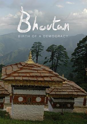 Bhutan: Birth of a Democracy