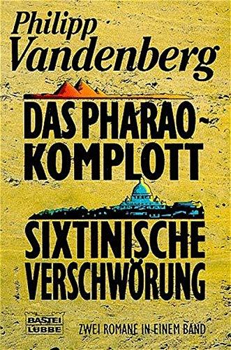 Das Pharao-Komplott /Sixtinische Verschwörung (Allgemeine Reihe. Bastei Lübbe Taschenbücher)