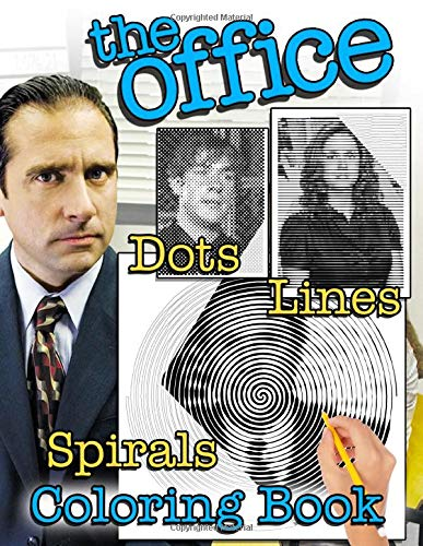 The Office Dots Lines Spirals Coloring Book: Coloring Book For Adults to Stress Relief and Relaxation