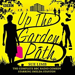 Up the Garden Path: The Complete Series 1-3     The BBC Radio 4 Comedy              Written by:                                                                                                                                 Sue Limb                               Narrated by:                                                                                                                                 full cast,                                                                                        Imelda Staunton                      Length: 9 hrs and 40 mins     Not rated yet     Overall 0.0