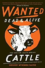Wanted Dead and Alive: The Case for South Africa's Cattle
