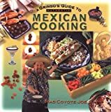 A Gringo s Guide to Authentic Mexican Cooking (Cookbooks and Restaurant Guides)