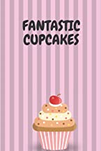 Fantastic cupcakes: delecious cupcakes for you cook more and eat more fantastic recieps for more ideas