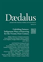 Daedalus 147:2 (Spring 2018) : Unfolding Futures: Indigenous Ways of Knowing for the Twenty-First Century (English Edition)