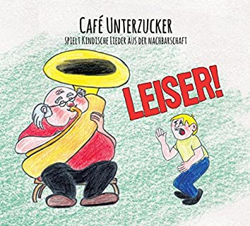 Leiser (Kindische Lieder aus der Nachbarschaft)