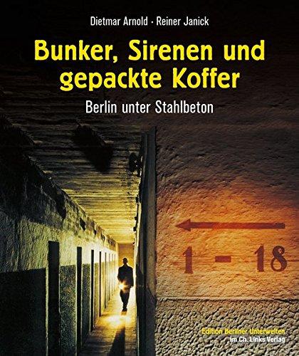 Bunker, Sirenen und gepackte Koffer: Berlin unter Stahlbeton