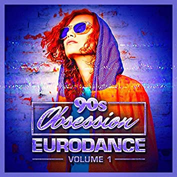 90s Obsession: Eurodance, Vol. 1