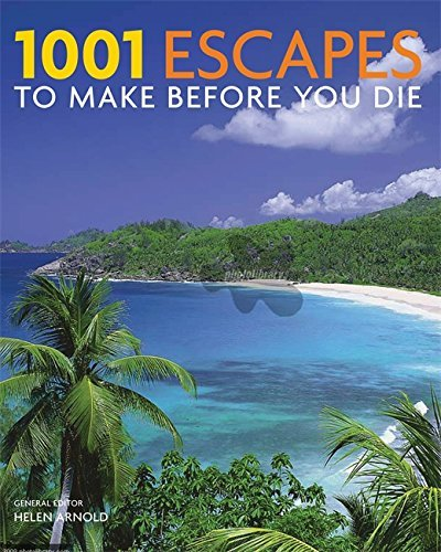1001 Escapes You Must Experience Before You Die by Helen Arnold (2009-10-05)