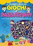 Il grande libro dei giochi e passatempi. Labirinti, intrusi, differenze, intrecci di parol...