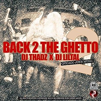 Back 2 The Ghetto 2