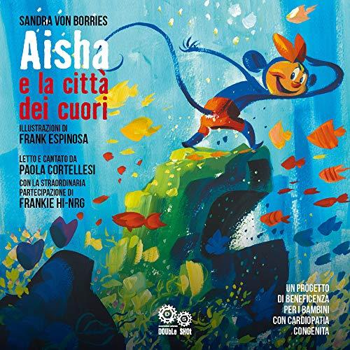 Aisha e la città dei cuori. Ediz. a colori. Con audiolibro