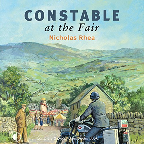 Constable at the Fair                   By:                                                                                                                                 Nicholas Rhea                               Narrated by:                                                                                                                                 Nick McArdle                      Length: 7 hrs and 20 mins     3 ratings     Overall 4.0