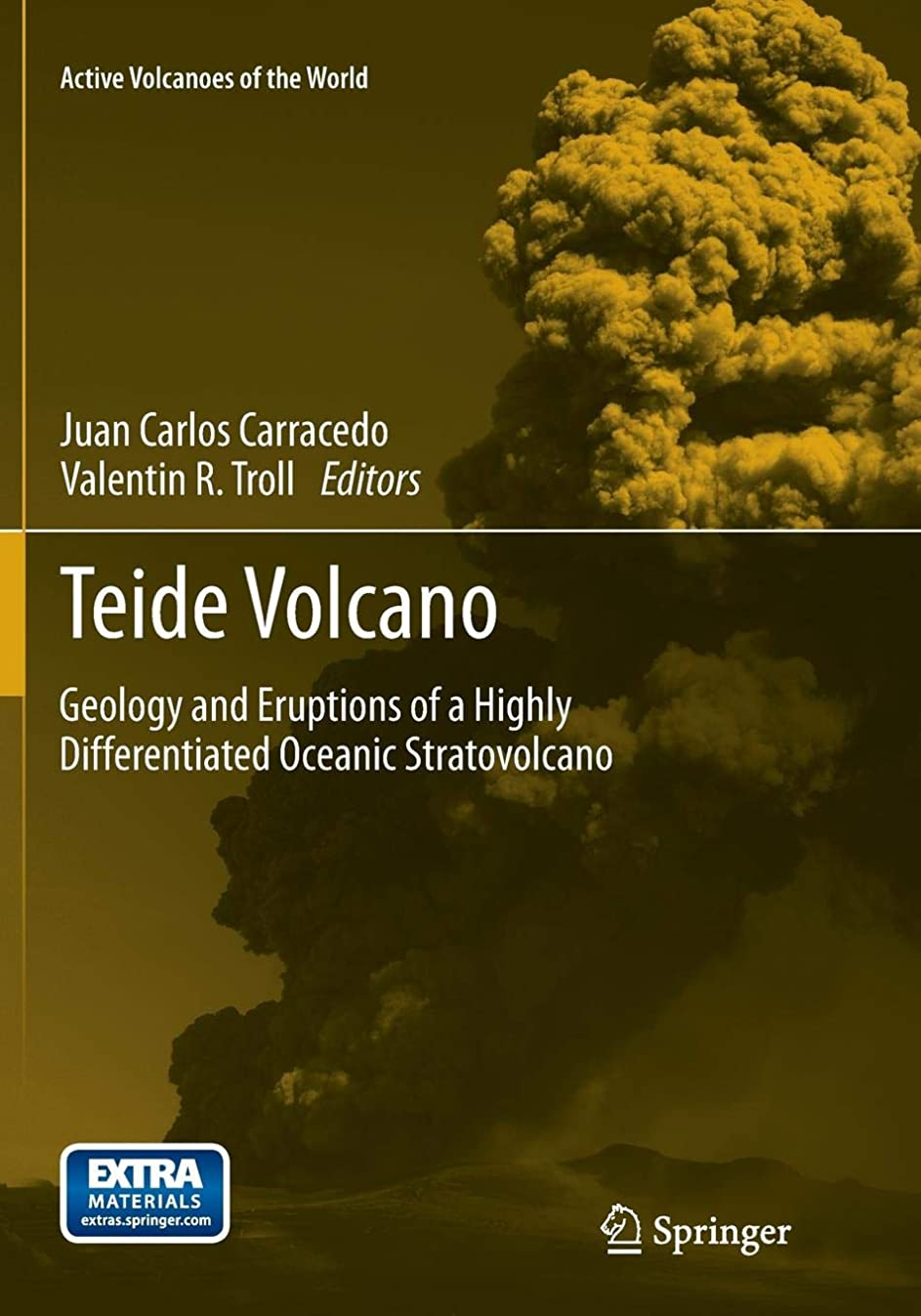 代わって年次パパTeide Volcano: Geology and Eruptions of a Highly Differentiated Oceanic Stratovolcano (Active Volcanoes of the World)