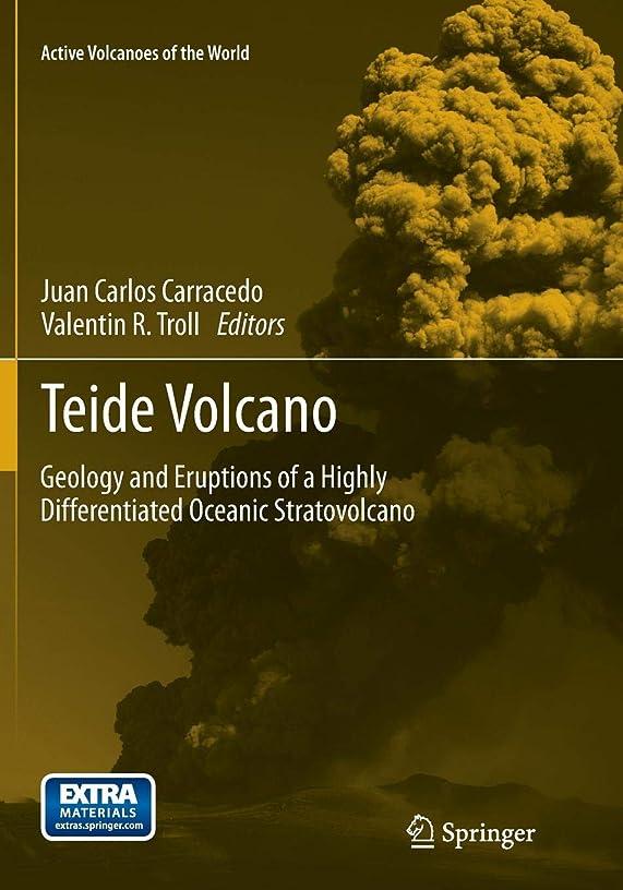 識別するポンドに付けるTeide Volcano: Geology and Eruptions of a Highly Differentiated Oceanic Stratovolcano (Active Volcanoes of the World)