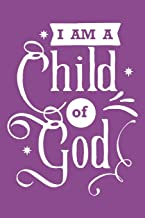 I Am a Child of God: Blank Lined Notebook Journal