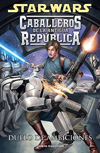 Star Wars Caballeros de la Antigua República nº 07/10: Duelo de ambiciones (Star Wars: Cómics Leyendas)