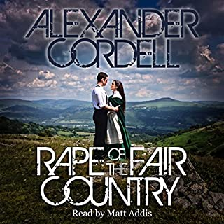 Rape of the Fair Country     The Mortymer Trilogy, Book 1              By:                                                                                                                                 Alexander Cordell                               Narrated by:                                                                                                                                 Matt Addis                      Length: 11 hrs and 6 mins     32 ratings     Overall 4.8