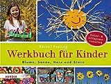 Blume, Sonne, Herz und Stern: Werkbuch für Kinder