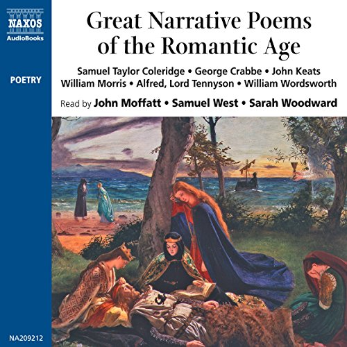 Great Narrative Poems of the Romantic Age                   By:                                                                                                                                 Samuel Taylor Coleridge,                                                                                        George Crabbe,                                                                                        John Keats,                   and others                          Narrated by:                                                                                                                                 John Moffatt,                                                                                        Samuel West,                                                                                        Sarah Woodward                      Length: 2 hrs and 15 mins     Not rated yet     Overall 0.0