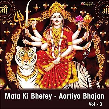 Mata Ki Bhetey: Aartiya Bhajan, Vol. 3