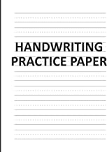 Handwriting Practice Paper: Lined Writing Sheets Notebook For Kids (Kindergarten To 3rd Grade Students)