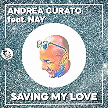 Saving My Love (feat. Nay) (Extended Mix)