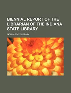 Biennial Report of the Librarian of the Indiana State Library