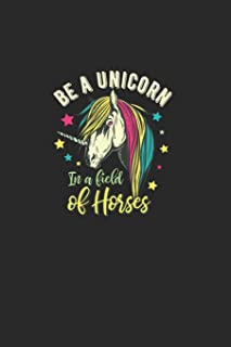 Be A Unicorn In A Field Of Horses: Great Exercise Book . Also Suitable For Maths. For Horse Lovers And Unicorn Lovers. Ide...
