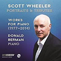 Scott Wheeler: Portraits and Tributes by Donald Berman (2016-05-27)