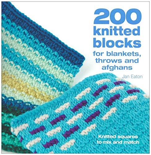 200 Knitted Blocks: For Afghans, Blankets and Throwsの詳細を見る