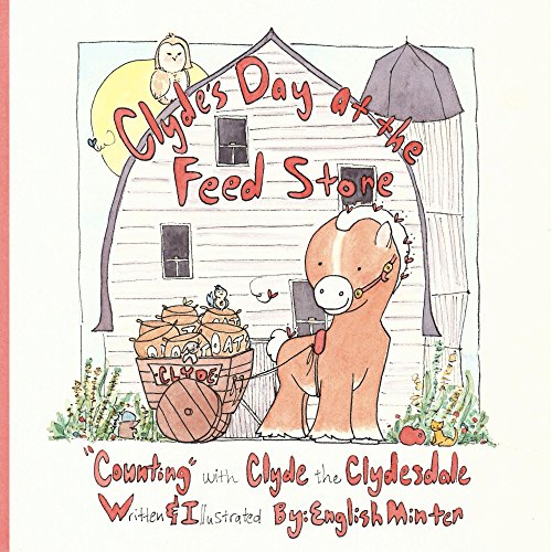 Clyde's Day at the Feed Store: 'Counting' with Clyde the Clydesdale (A Stableton Adventure Book 2) (English Edition)