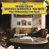 Richard Strauss: Sinfonia Domestica, Op. 53; Macbeth, Op. 23