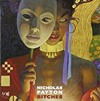 Bitches by Nicholas Payton (2011-11-08)