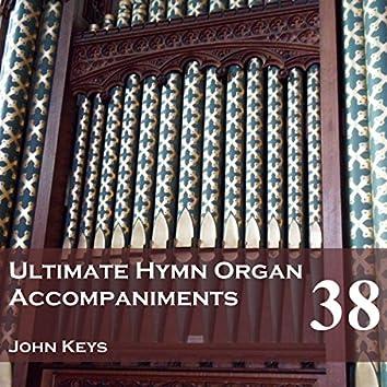 Ultimate Hymn Organ Accompaniments, Vol. 38