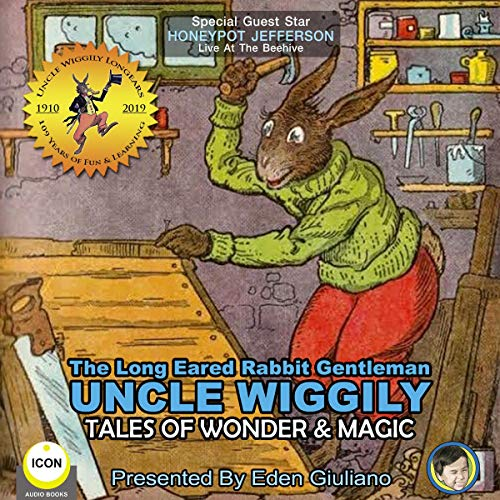 The Long Eared Rabbit Gentleman Uncle Wiggily - Tales of Wonder & Magic cover art