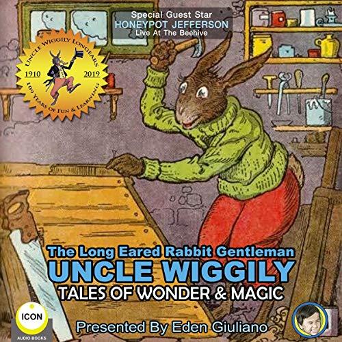 The Long Eared Rabbit Gentleman Uncle Wiggily - Tales of Wonder & Magic Titelbild