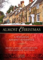 Almost Christmas: A Wesleyan Advent Experience [DVD]