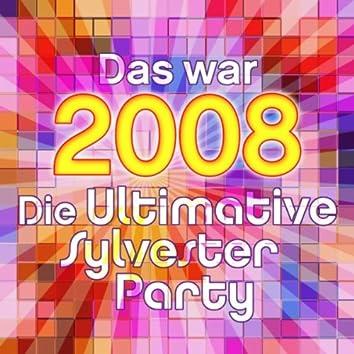 Das War 2008 - Die Ultimative Sylvester Party